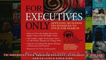 FREE PDF  For Executives Only Applying Business Techniques to Your Job Search Five OClock Club  FREE BOOOK ONLINE
