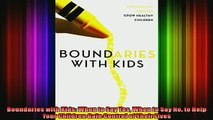 Read  Boundaries with Kids When to Say Yes When to Say No to Help Your Children Gain Control of  Full EBook