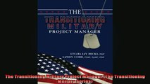 READ book  The Transitioning Military Project Manager The Transitioning Military Series  FREE BOOOK ONLINE