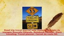 PDF  Road trip travel journal New Zealand Carnets de voyages Nouvelle Zélande Notebook Download Full Ebook
