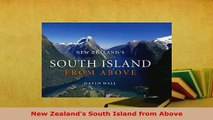 PDF  New Zealands South Island from Above Read Online