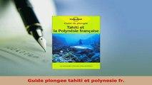 PDF  Guide plongee tahiti et polynesie fr Read Full Ebook
