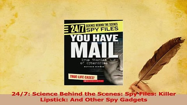 Read  247 Science Behind the Scenes Spy Files Killer Lipstick And Other Spy Gadgets PDF Free