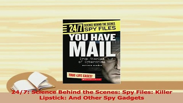 Read  247 Science Behind the Scenes Spy Files Killer Lipstick And Other Spy Gadgets Ebook Free