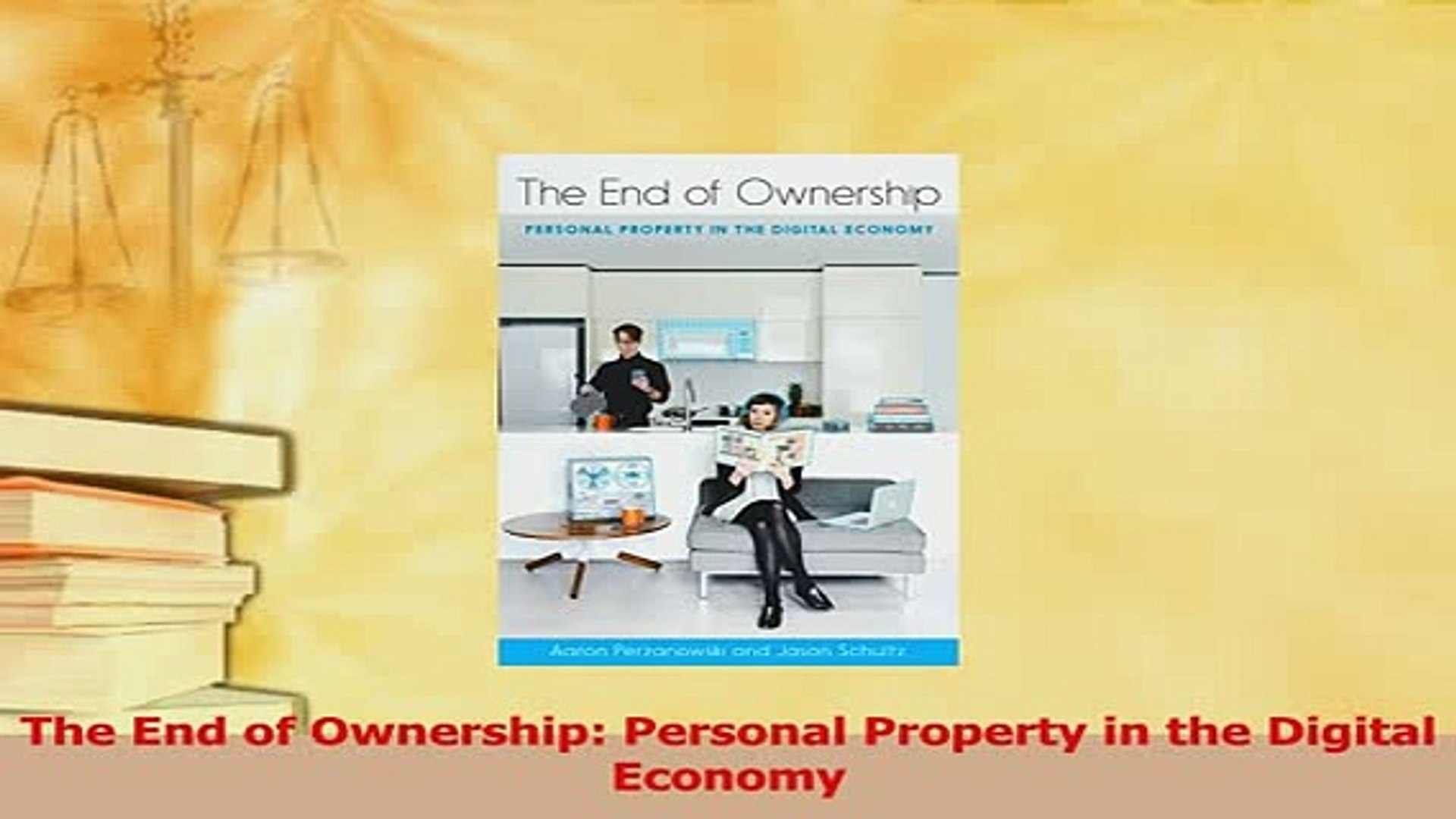 Personal Property in the Digital Economy The End of Ownership