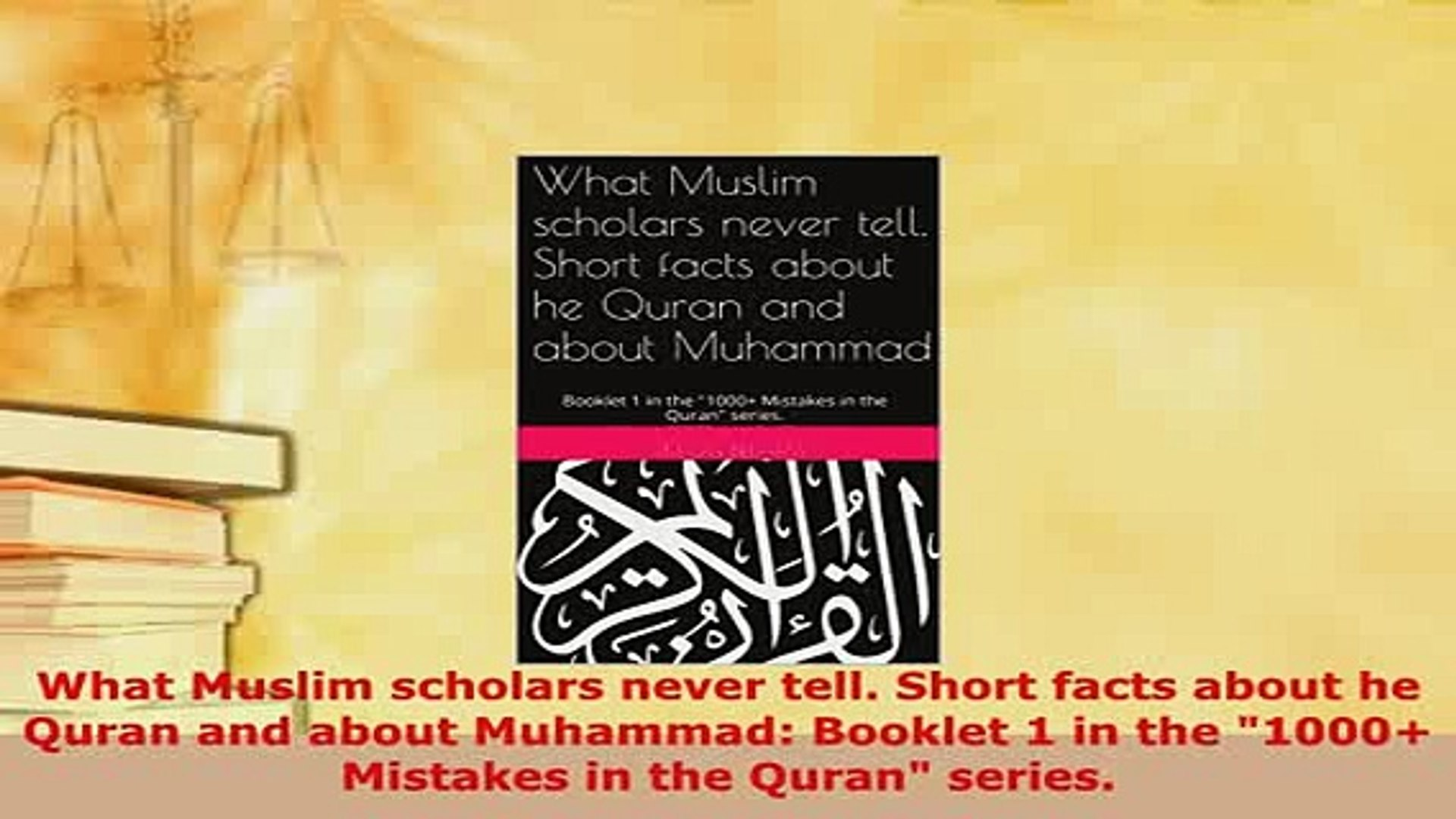 PDF What Muslim scholars never tell Short facts about he Quran and about  Muhammad Booklet 1 Free Books