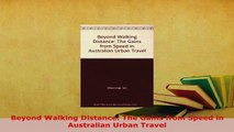 PDF  Beyond Walking Distance The Gains from Speed in Australian Urban Travel Download Full Ebook