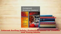 PDF  Internet Surfing Safely Protection Issues for Children and Young Adults Read Online