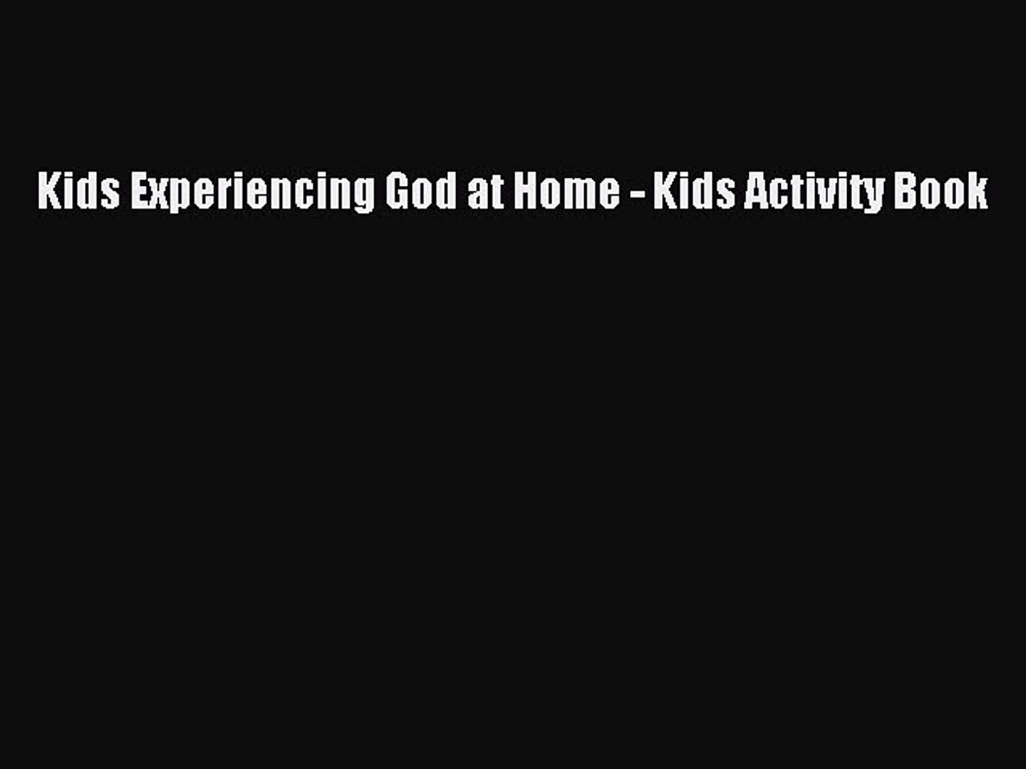 Book Kids Experiencing God at Home - Kids Activity Book Read Full Ebook