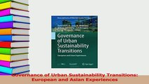 PDF  Governance of Urban Sustainability Transitions European and Asian Experiences Read Online