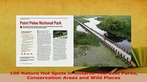 PDF  100 Nature Hot Spots in Ontario The Best Parks Conservation Areas and Wild Places Download Online