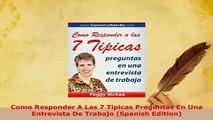 Download  Como Responder A Las 7 Tipicas Preguntas En Una Entrevista De Trabajo Spanish Edition  EBook