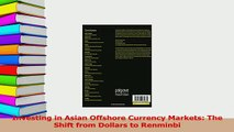 Read  Investing in Asian Offshore Currency Markets The Shift from Dollars to Renminbi Ebook Free