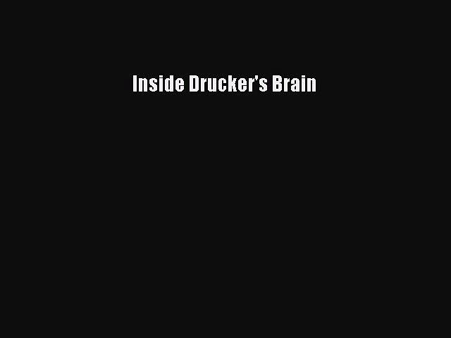 [Read book] Inside Drucker's Brain [PDF] Full Ebook