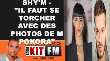 """SHY' M: """"IL FAUT SE TORCHER AVEC DES PHOTOS DE M POKORA"""""""