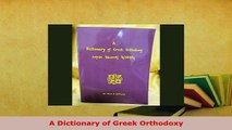 PDF  A Dictionary of Greek Orthodoxy Read Full Ebook