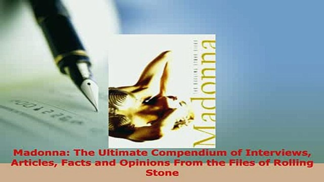 PDF  Madonna The Ultimate Compendium of Interviews Articles Facts and Opinions From the Files PDF Book Free