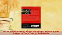 Download  Art as Politics ReCrafting Identities Tourism and Power in Tana Toraja Indonesia Read Online