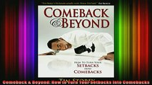 Read  Comeback  Beyond How to Turn Your Setbacks Into Comebacks  Full EBook