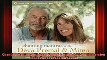 Read  Chanting Mantras with Deva Premal  Miten A 21Day Immersion in the Power of Sacred Sound  Full EBook