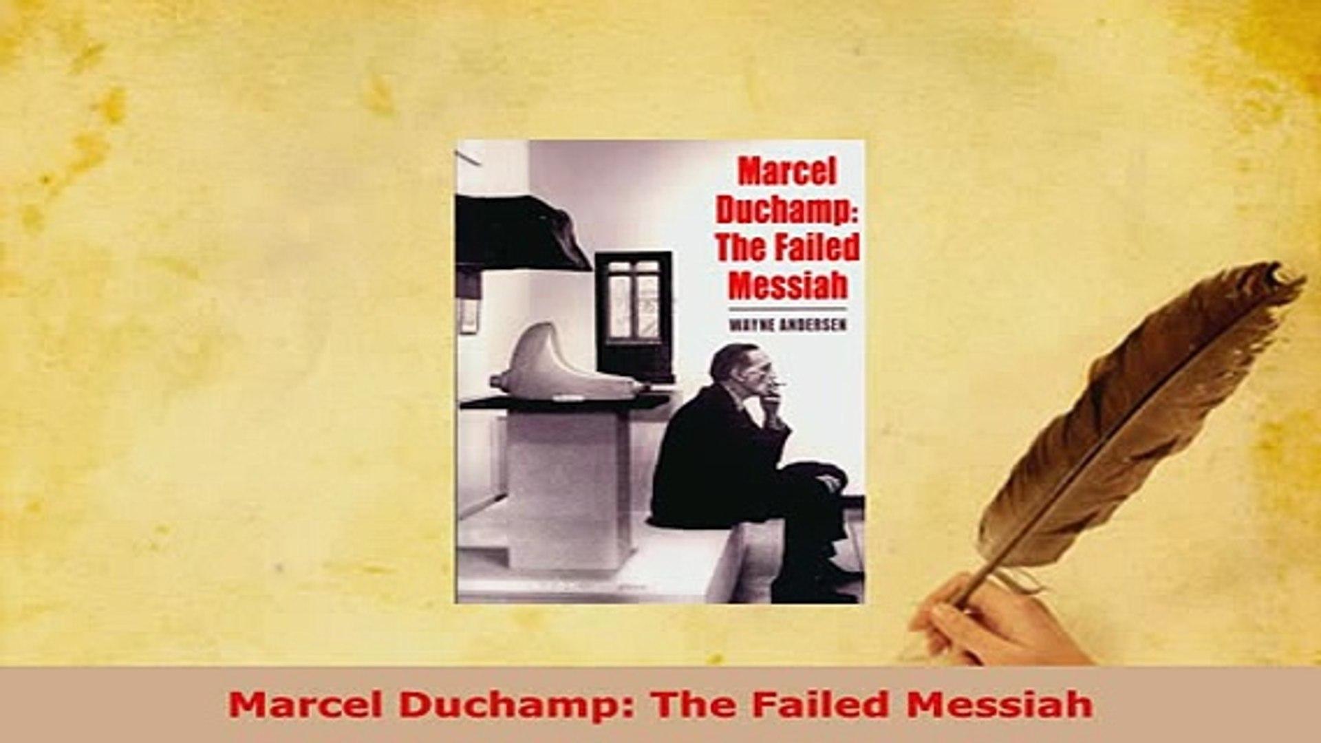 The Failed Messiah Marcel Duchamp