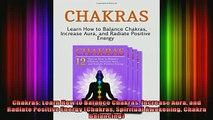 Read  Chakras Learn How to Balance Chakras Increase Aura and Radiate Positive Energy Chakras  Full EBook