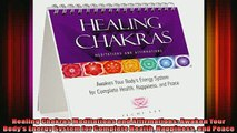 Read  Healing Chakras Meditations and Affirmations Awaken Your Bodys Energy System for  Full EBook