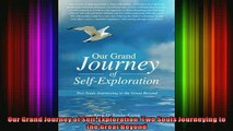 Read  Our Grand Journey of SelfExploration Two Souls Journeying to the Great Beyond  Full EBook