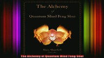 Read  The Alchemy of Quantum Mind Feng Shui  Full EBook