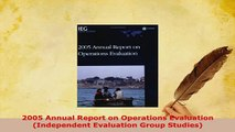 Download  2005 Annual Report on Operations Evaluation Independent Evaluation Group Studies Free Books