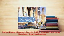 PDF  John Singer Sargent AM 515 Realist Paintings  Realism Impressionism Free Books