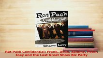 Download  Rat Pack Confidential Frank Dean Sammy Peter Joey and the Last Great Show Biz Party Free Books