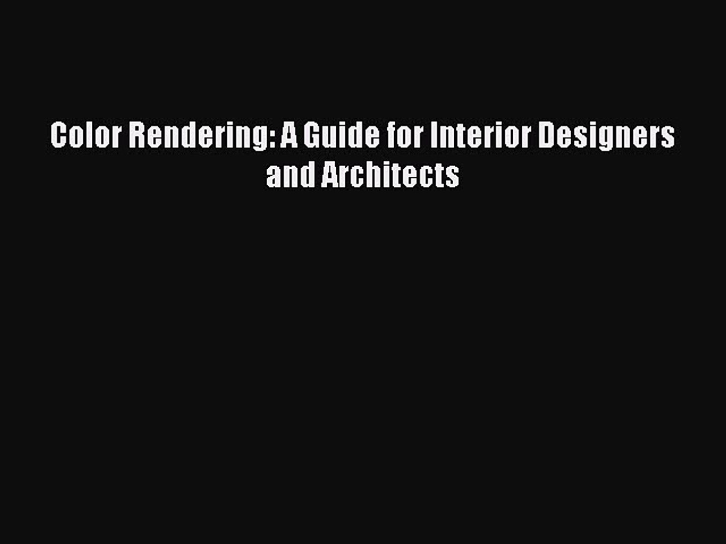 Ebook Color Rendering A Guide For Interior Designers And Architects Read Online Video Dailymotion
