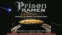 FREE DOWNLOAD  Prison Ramen Recipes and Stories from Behind Bars  BOOK ONLINE