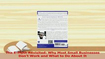 PDF  The EMyth Revisited Why Most Small Businesses Dont Work and What to Do About It Read Full Ebook