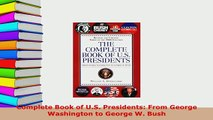 Download  Complete Book of US Presidents From George Washington to George W Bush PDF Book Free