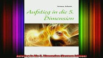 Read  Aufstieg in Die 5 Dimension German Edition  Full EBook
