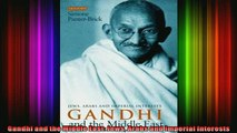 Read  Gandhi and the Middle East Jews Arabs and Imperial Interests  Full EBook