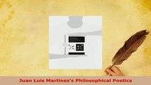 Download  Juan Luis Martínezs Philosophical Poetics Free Books
