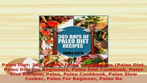PDF  Paleo Diet 365 Days of Paleo Diet Recipes Paleo Diet Paleo Diet For Beginners Paleo Diet Download Full Ebook