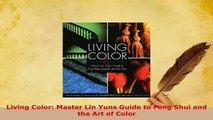 PDF  Living Color Master Lin Yuns Guide to Feng Shui and the Art of Color Read Online