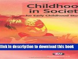 Read Childhood in Society for Early Childhood Studies (Early Childhood Studies Series) Ebook Free