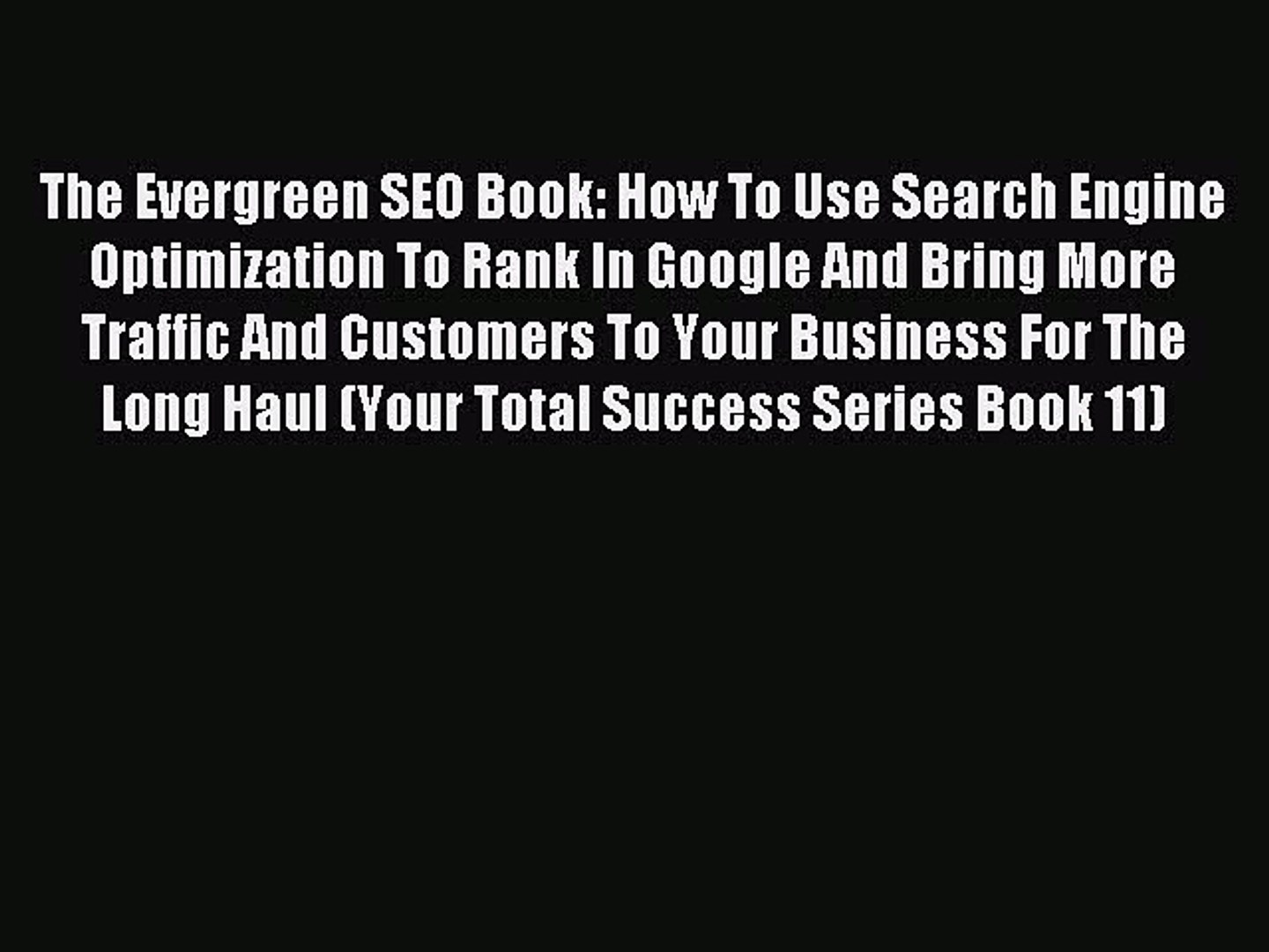 Read The Evergreen SEO Book: How To Use Search Engine Optimization To Rank In Google And Bring