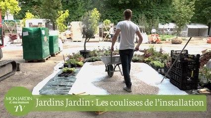 Jardins, Jardin : les coulisses de l'installation
