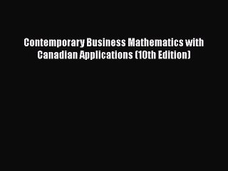 Contemporary Business Mathematics with Canadian Applications 10th Edition