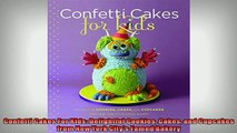 FREE PDF  Confetti Cakes For Kids Delightful Cookies Cakes and Cupcakes from New York Citys Famed  BOOK ONLINE