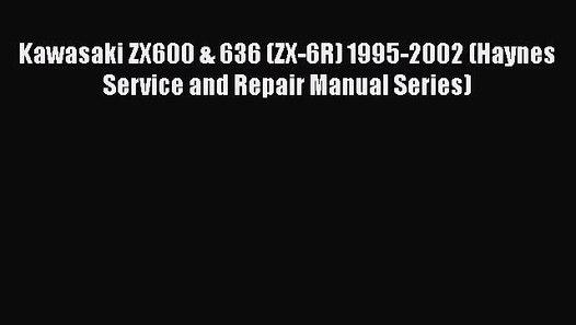 Read Book  Kawasaki Zx600  U0026 636  Zx