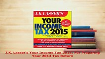 Download  JK Lassers Your Income Tax 2015 For Preparing Your 2014 Tax Return Free Books
