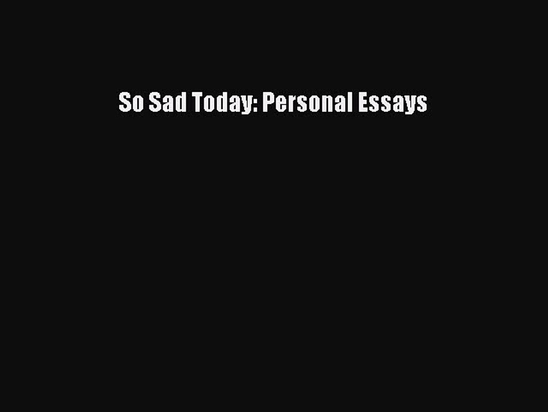 Download So Sad Today: Personal Essays EBook
