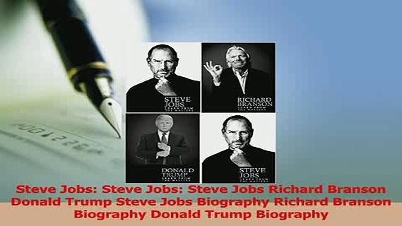 Read  Steve Jobs Steve Jobs Steve Jobs Richard Branson Donald Trump Steve Jobs Biography Ebook Free